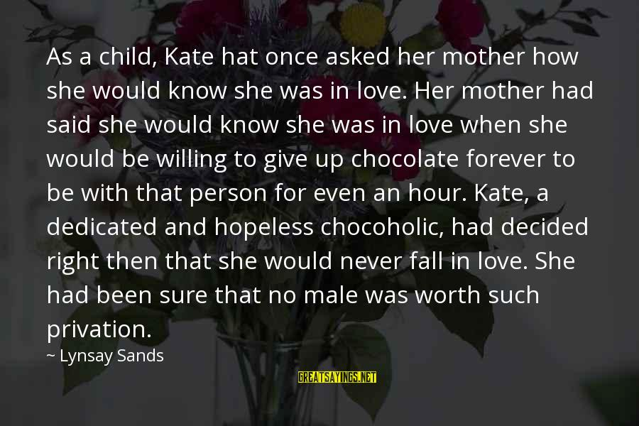 Love Is Worth The Fall Sayings By Lynsay Sands: As a child, Kate hat once asked her mother how she would know she was