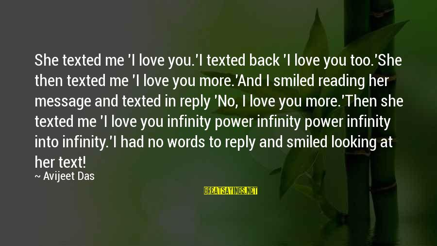 Love Life Text Sayings By Avijeet Das: She texted me 'I love you.'I texted back 'I love you too.'She then texted me