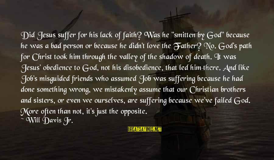 """Love Like Shadow Sayings By Will Davis Jr.: Did Jesus suffer for his lack of faith? Was he """"smitten by God"""" because he"""