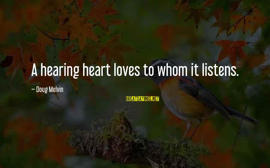 Love Listens Sayings By Doug Melvin: A hearing heart loves to whom it listens.