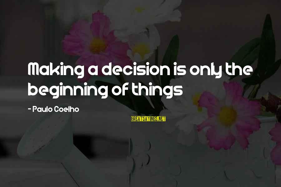 Love Lost In Hindi Sayings By Paulo Coelho: Making a decision is only the beginning of things