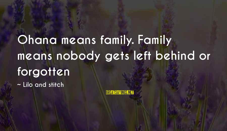 Love Means Family Sayings By Lilo And Stitch: Ohana means family. Family means nobody gets left behind or forgotten