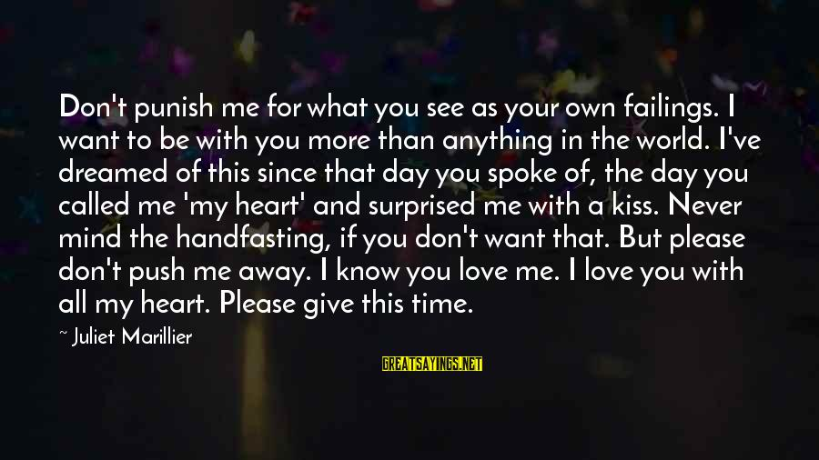 Love Mind And Heart Sayings By Juliet Marillier: Don't punish me for what you see as your own failings. I want to be