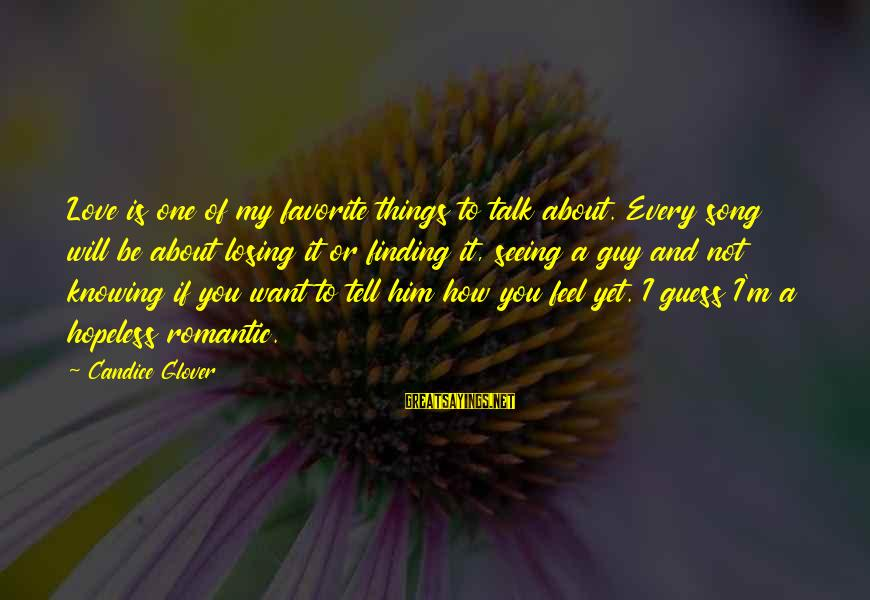 Love My Guy Sayings By Candice Glover: Love is one of my favorite things to talk about. Every song will be about