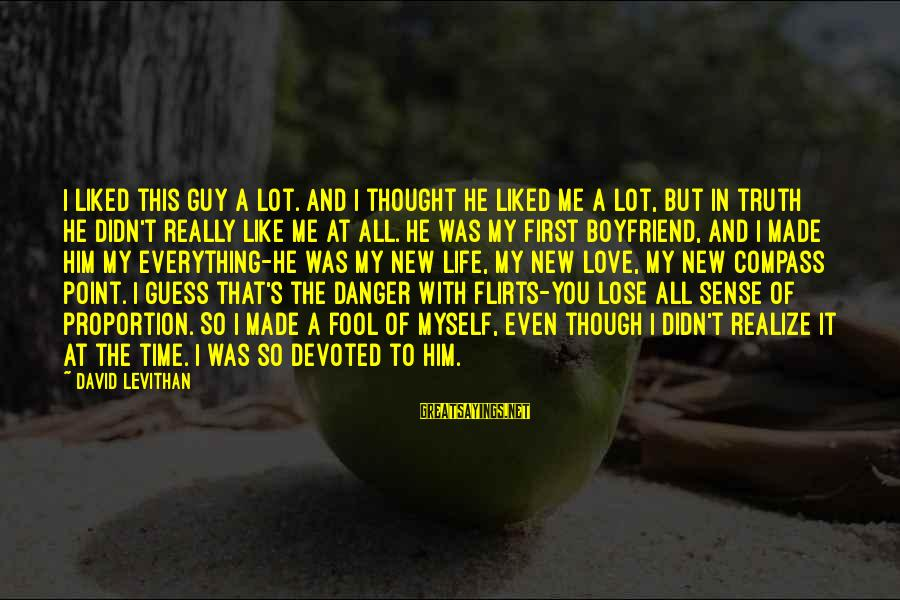 Love My Guy Sayings By David Levithan: I liked this guy a lot. And I thought he liked me a lot, but