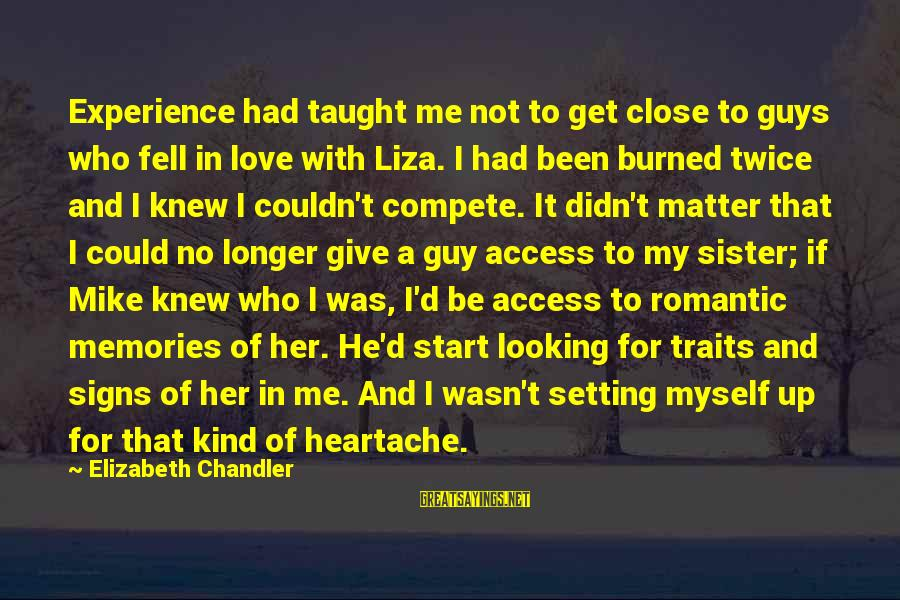 Love My Guy Sayings By Elizabeth Chandler: Experience had taught me not to get close to guys who fell in love with