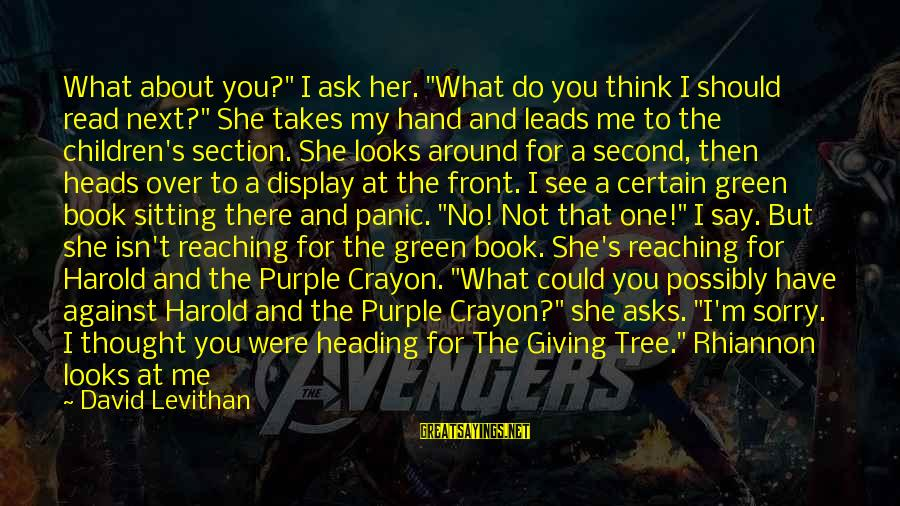 """Love My Kid Sayings By David Levithan: What about you?"""" I ask her. """"What do you think I should read next?"""" She"""