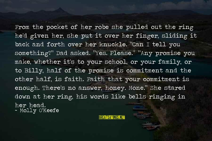 Love None Sayings By Molly O'Keefe: From the pocket of her robe she pulled out the ring he'd given her, she