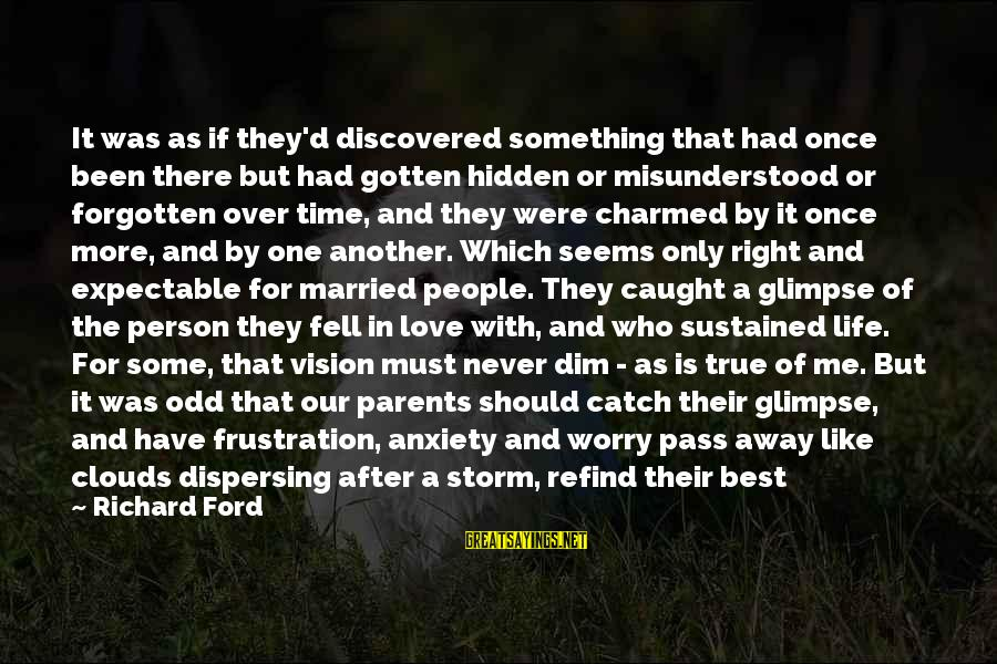 Love Only Parents Sayings By Richard Ford: It was as if they'd discovered something that had once been there but had gotten