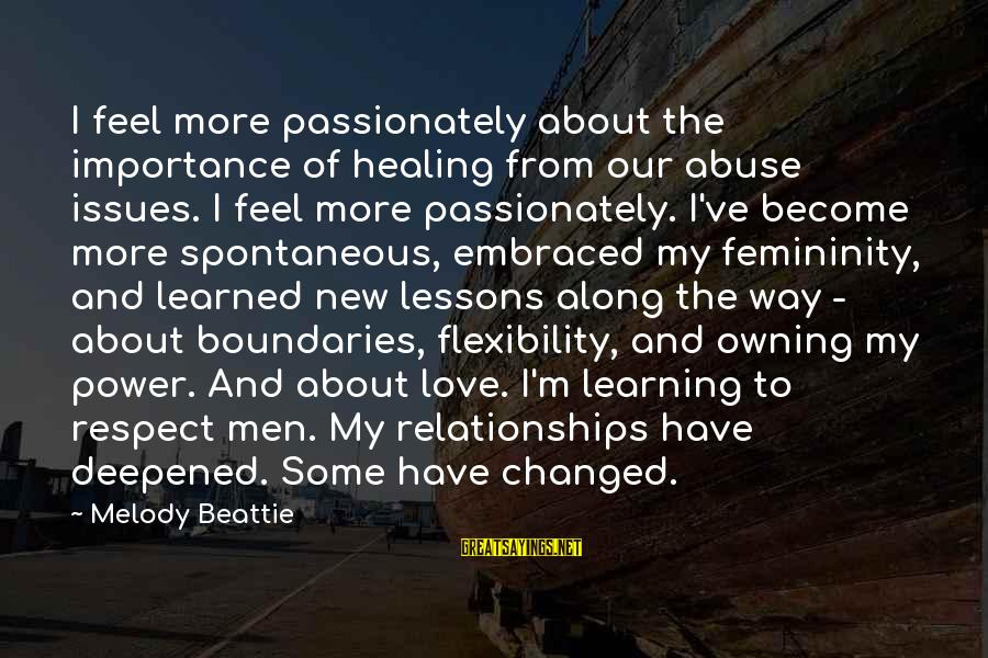 Love Passionately Sayings By Melody Beattie: I feel more passionately about the importance of healing from our abuse issues. I feel