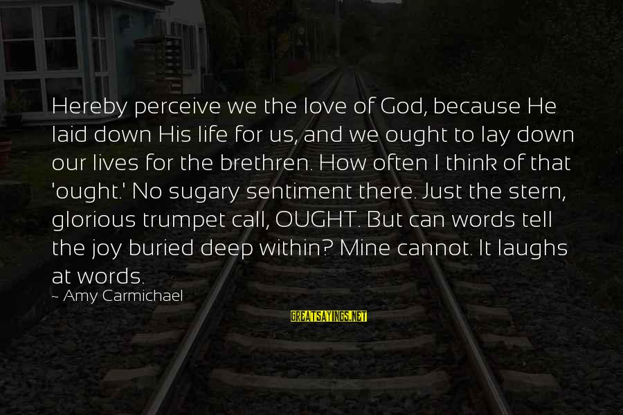 Love Perceive Sayings By Amy Carmichael: Hereby perceive we the love of God, because He laid down His life for us,