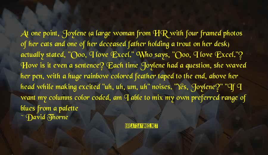 Love Photos Sayings By David Thorne: At one point, Joylene (a large woman from HR with four framed photos of her