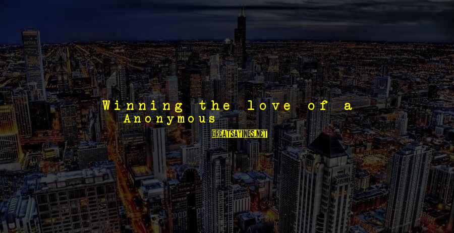 Love Status Sayings By Anonymous: Winning the love of a higher-status person is a widespread strategy for stimulating serotonin. Of