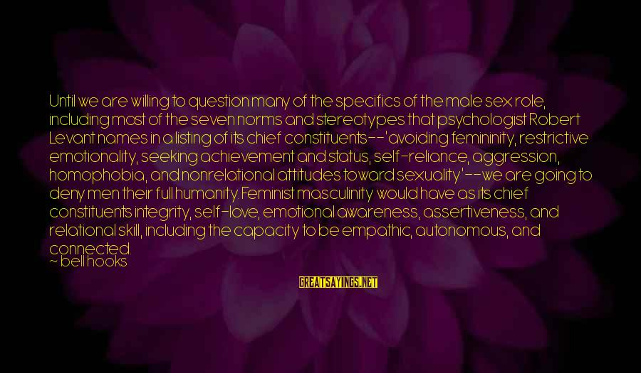 Love Status Sayings By Bell Hooks: Until we are willing to question many of the specifics of the male sex role,