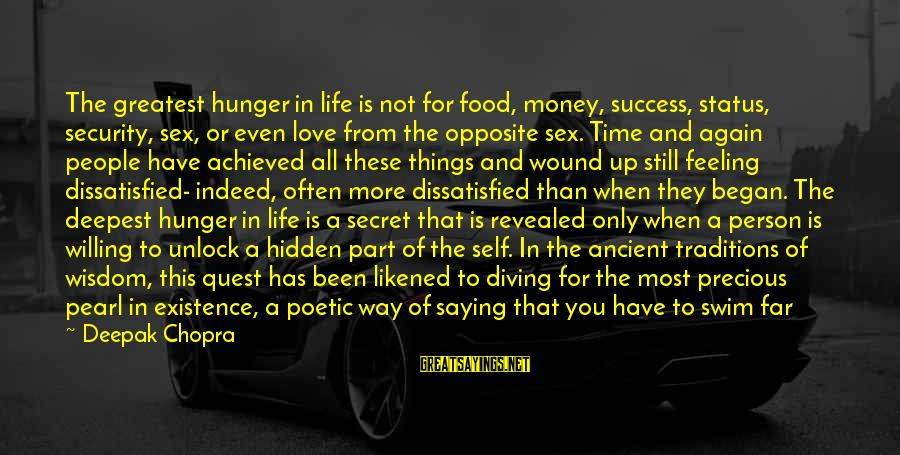 Love Status Sayings By Deepak Chopra: The greatest hunger in life is not for food, money, success, status, security, sex, or
