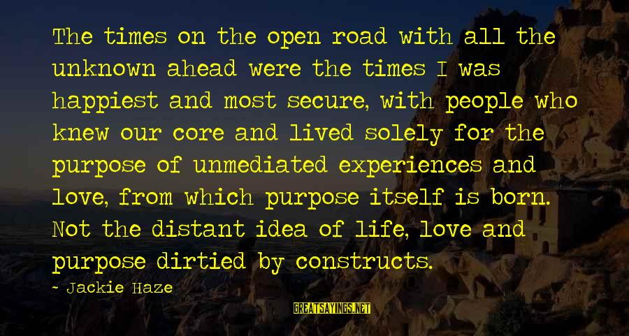 Love Status Sayings By Jackie Haze: The times on the open road with all the unknown ahead were the times I