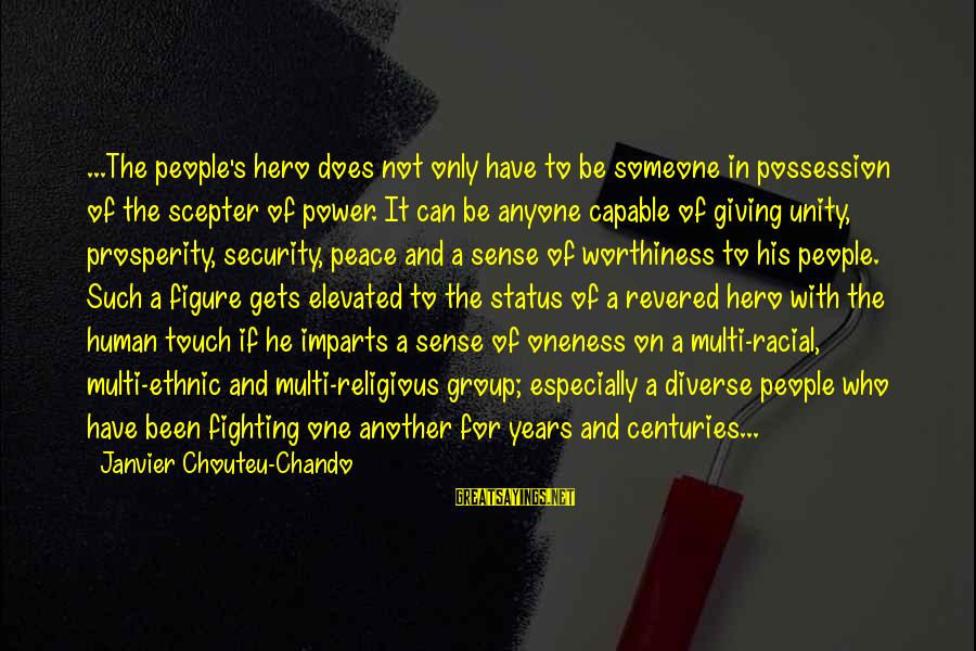 Love Status Sayings By Janvier Chouteu-Chando: ...The people's hero does not only have to be someone in possession of the scepter