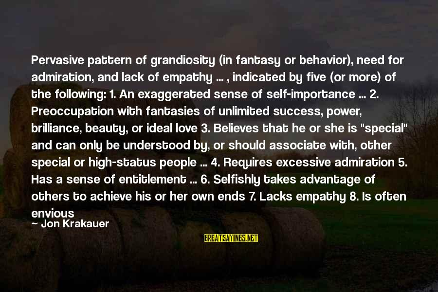 Love Status Sayings By Jon Krakauer: Pervasive pattern of grandiosity (in fantasy or behavior), need for admiration, and lack of empathy