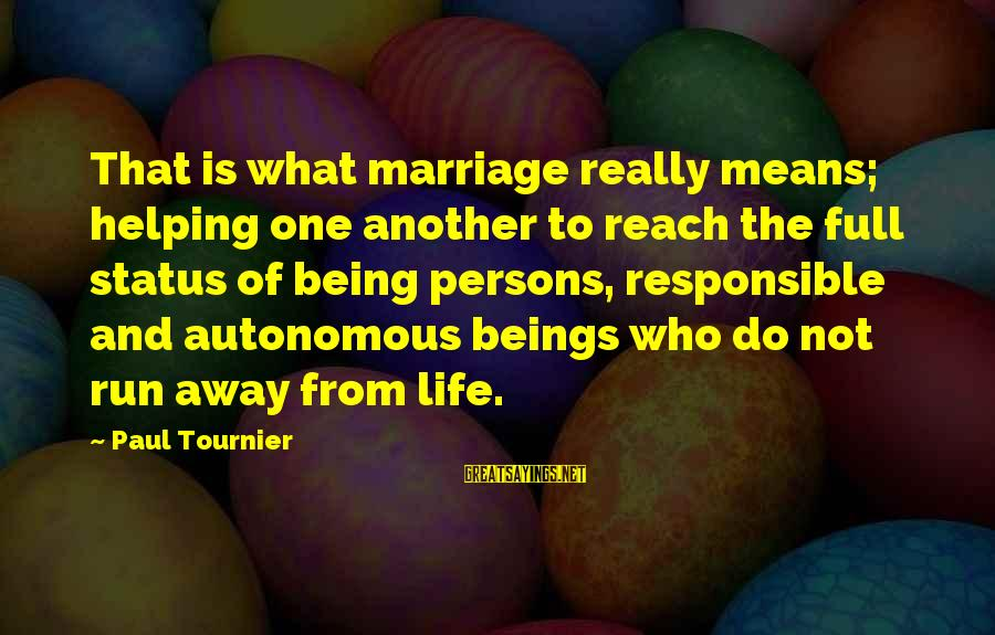 Love Status Sayings By Paul Tournier: That is what marriage really means; helping one another to reach the full status of