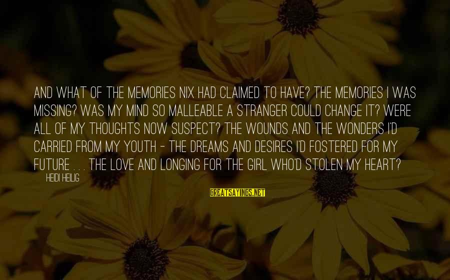 Love Suspect Sayings By Heidi Heilig: And what of the memories Nix had claimed to have? The memories I was missing?