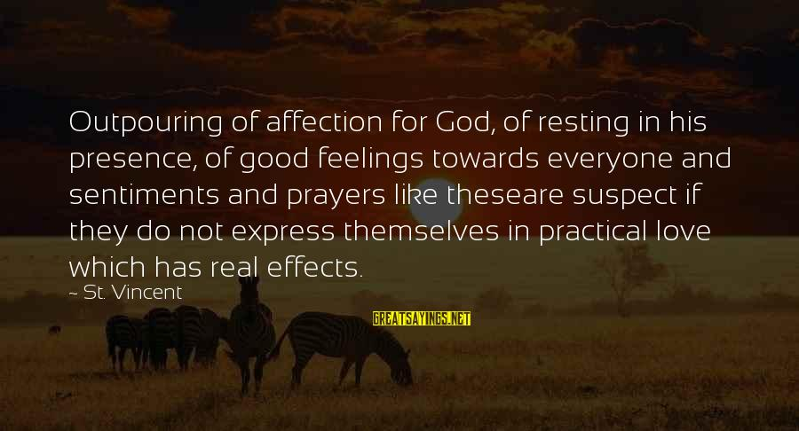 Love Suspect Sayings By St. Vincent: Outpouring of affection for God, of resting in his presence, of good feelings towards everyone