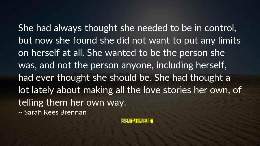 Love To Read At A Wedding Sayings By Sarah Rees Brennan: She had always thought she needed to be in control, but now she found she