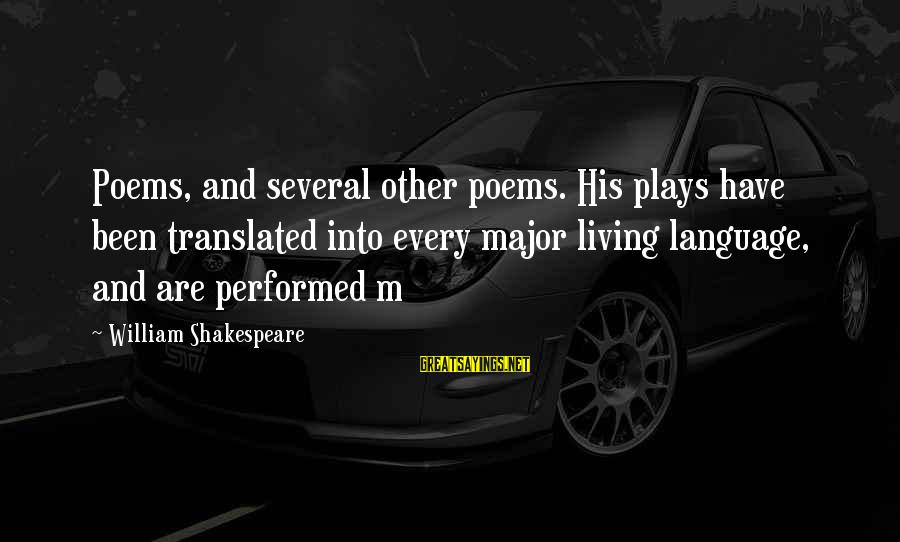 Love Triangle Picture Sayings By William Shakespeare: Poems, and several other poems. His plays have been translated into every major living language,