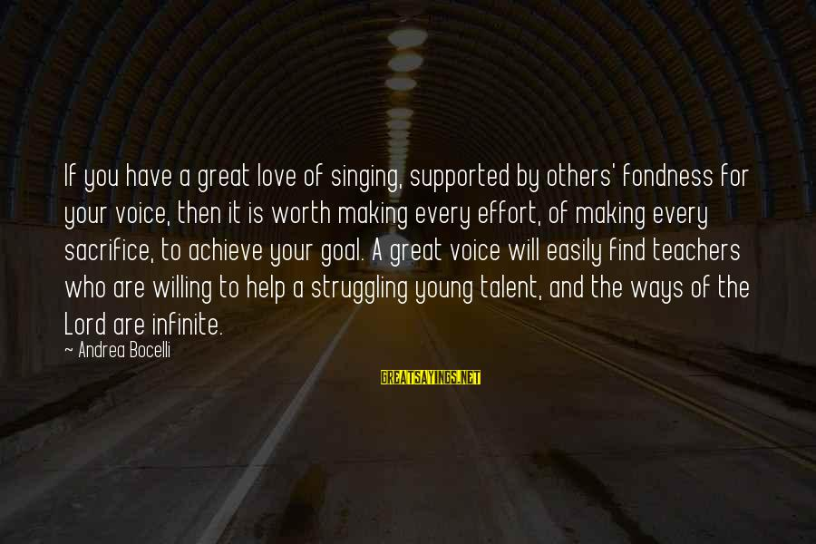 Love Worth It Sayings By Andrea Bocelli: If you have a great love of singing, supported by others' fondness for your voice,