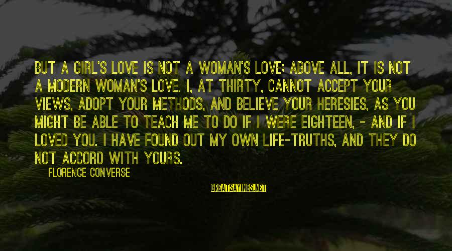Love You My Girl Sayings By Florence Converse: But a girl's love is not a woman's love; above all, it is not a