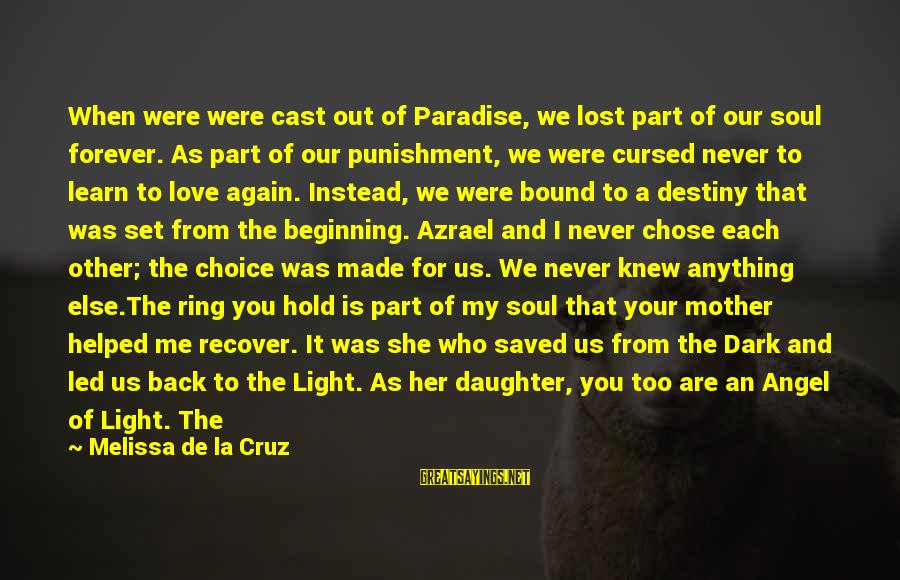 Love Your Daughter Sayings By Melissa De La Cruz: When were were cast out of Paradise, we lost part of our soul forever. As