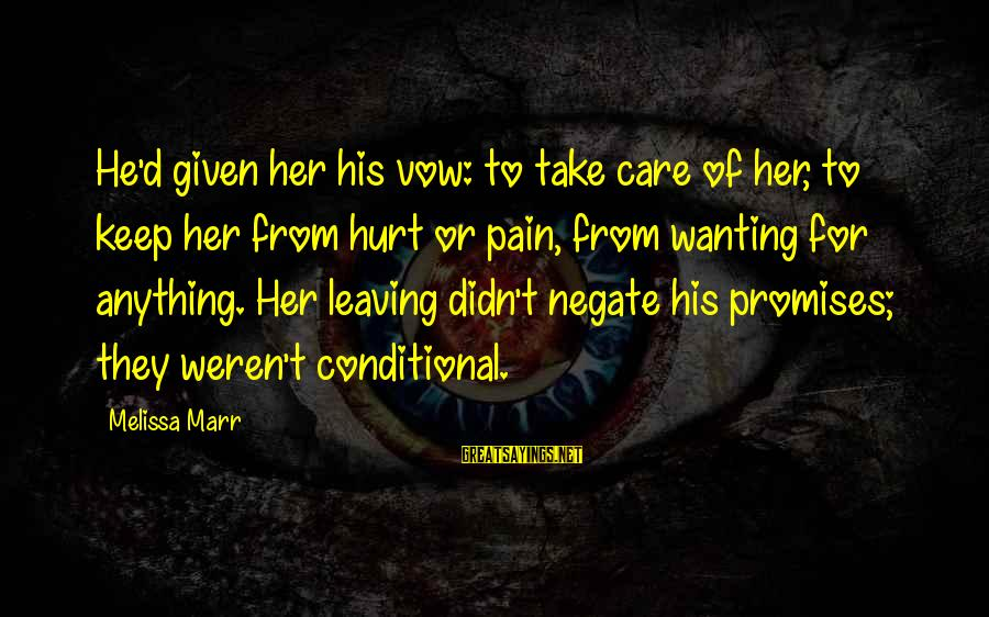 Lovely Promises Sayings By Melissa Marr: He'd given her his vow: to take care of her, to keep her from hurt