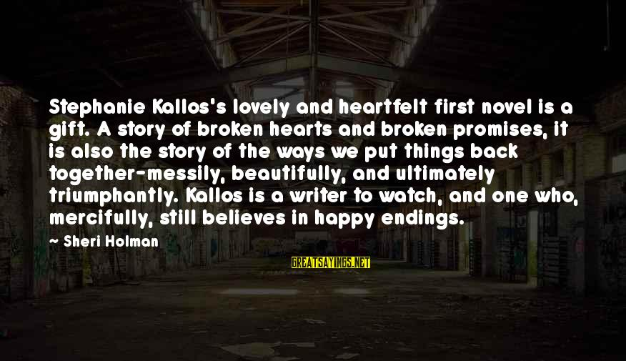 Lovely Promises Sayings By Sheri Holman: Stephanie Kallos's lovely and heartfelt first novel is a gift. A story of broken hearts