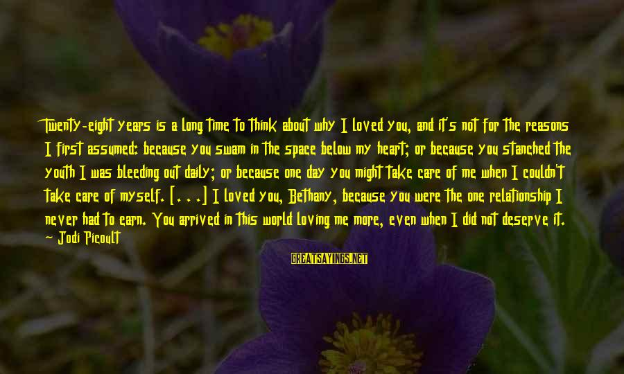Loving Myself First Sayings By Jodi Picoult: Twenty-eight years is a long time to think about why I loved you, and it's