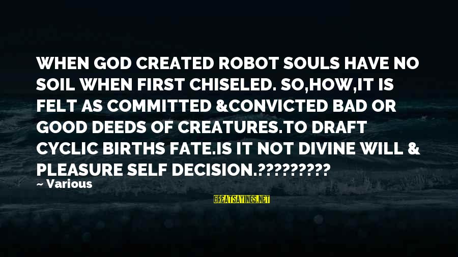 Lucas And Nathan Sayings By Various: WHEN GOD CREATED ROBOT SOULS HAVE NO SOIL WHEN FIRST CHISELED. SO,HOW,IT IS FELT AS