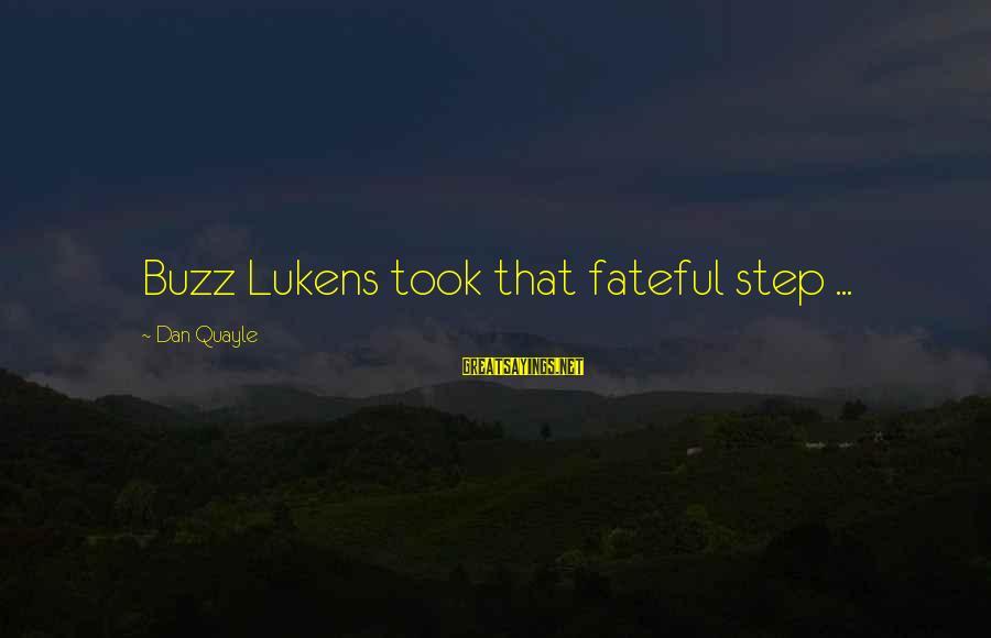 Lukens Sayings By Dan Quayle: Buzz Lukens took that fateful step ...