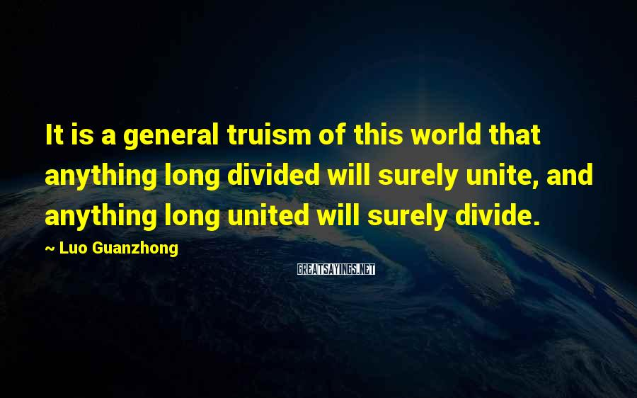 Luo Guanzhong Sayings: It is a general truism of this world that anything long divided will surely unite,