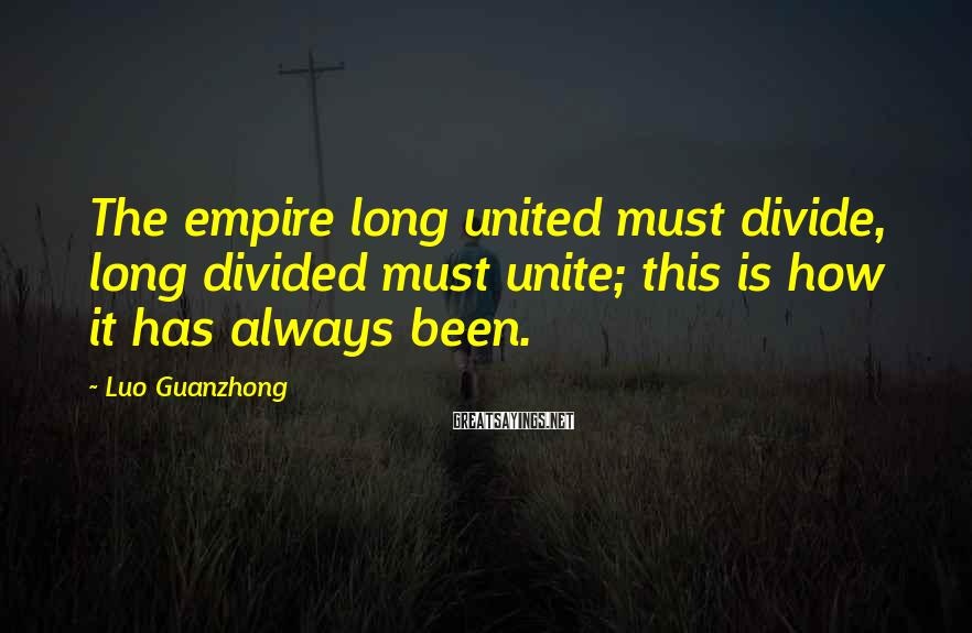 Luo Guanzhong Sayings: The empire long united must divide, long divided must unite; this is how it has