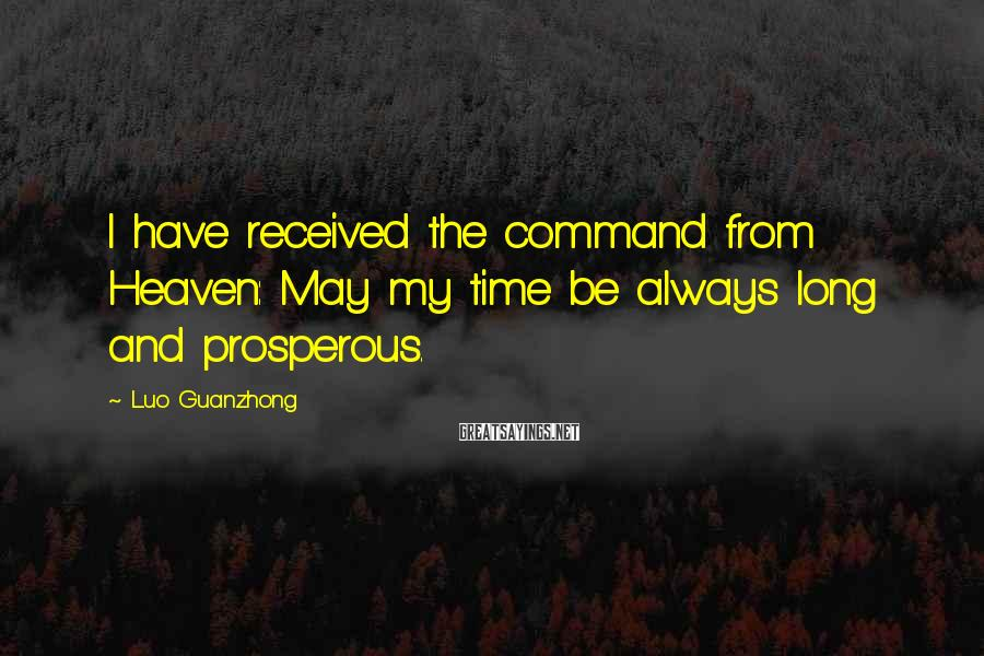 Luo Guanzhong Sayings: I have received the command from Heaven: May my time be always long and prosperous.