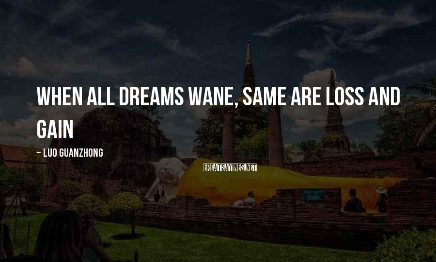Luo Guanzhong Sayings: When all dreams wane, same are loss and gain