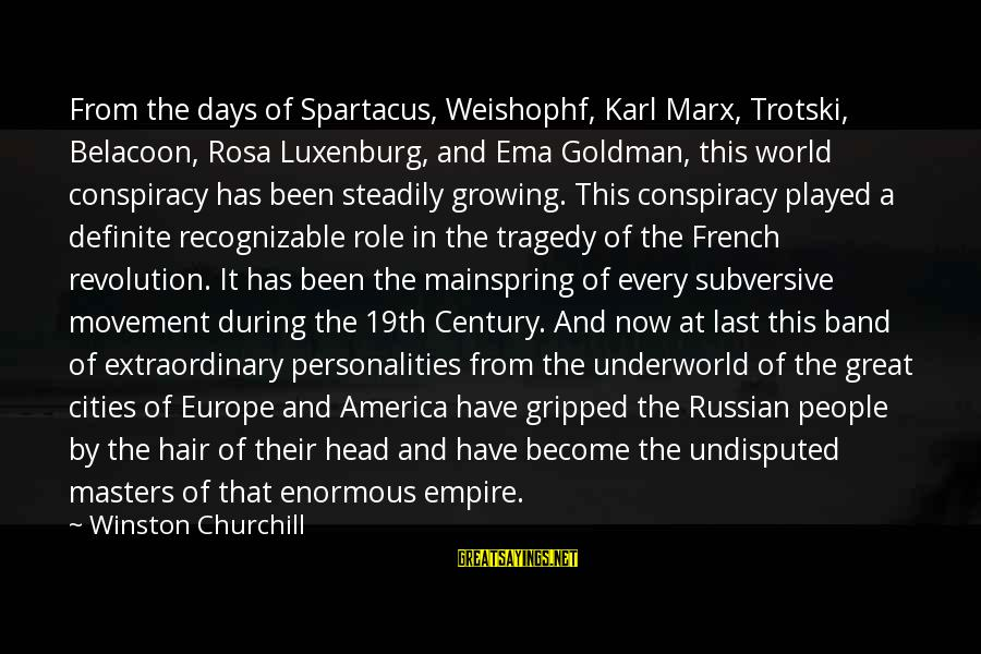 Luxenburg Sayings By Winston Churchill: From the days of Spartacus, Weishophf, Karl Marx, Trotski, Belacoon, Rosa Luxenburg, and Ema Goldman,