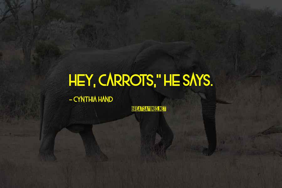 """Lying About Stupid Things Sayings By Cynthia Hand: Hey, Carrots,"""" he says."""