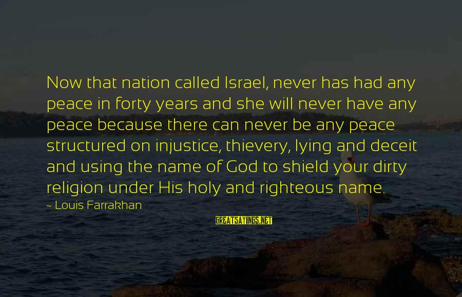 Lying Deceit Sayings By Louis Farrakhan: Now that nation called Israel, never has had any peace in forty years and she