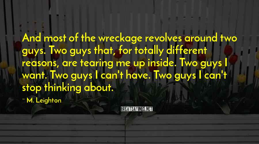 M. Leighton Sayings: And most of the wreckage revolves around two guys. Two guys that, for totally different