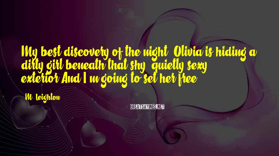 M. Leighton Sayings: My best discovery of the night? Olivia is hiding a dirty girl beneath that shy,