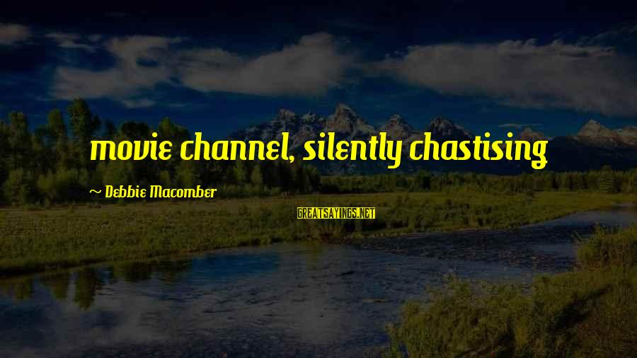 Macomber Sayings By Debbie Macomber: movie channel, silently chastising