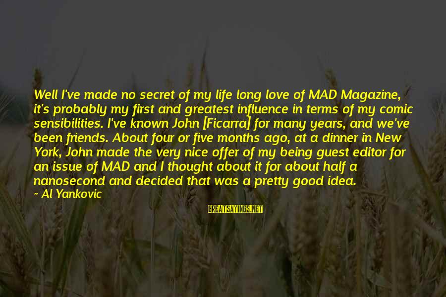 Mad For Love Sayings By Al Yankovic: Well I've made no secret of my life long love of MAD Magazine, it's probably