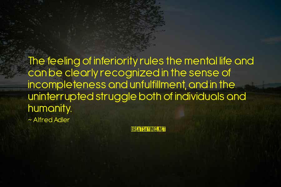 Madaling Magsawa Sayings By Alfred Adler: The feeling of inferiority rules the mental life and can be clearly recognized in the