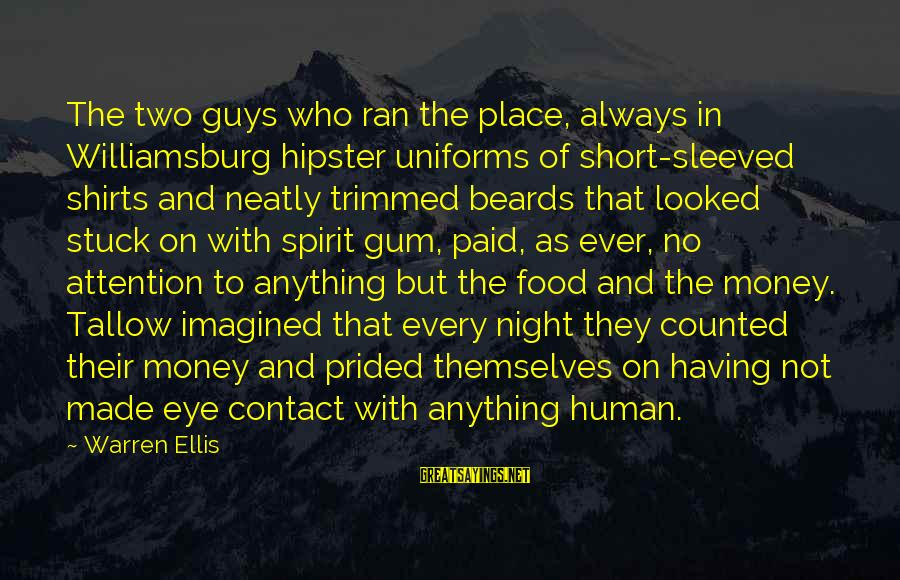 Made For Each Other Short Sayings By Warren Ellis: The two guys who ran the place, always in Williamsburg hipster uniforms of short-sleeved shirts