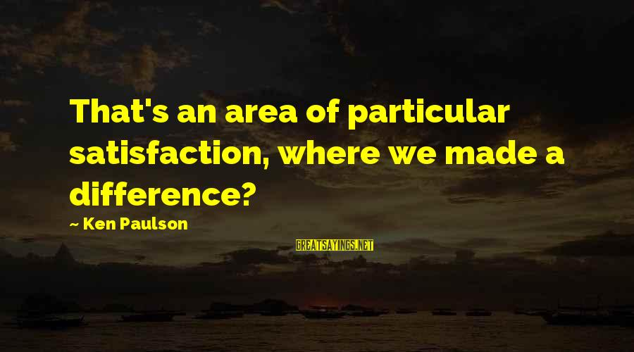 Made's Sayings By Ken Paulson: That's an area of particular satisfaction, where we made a difference?