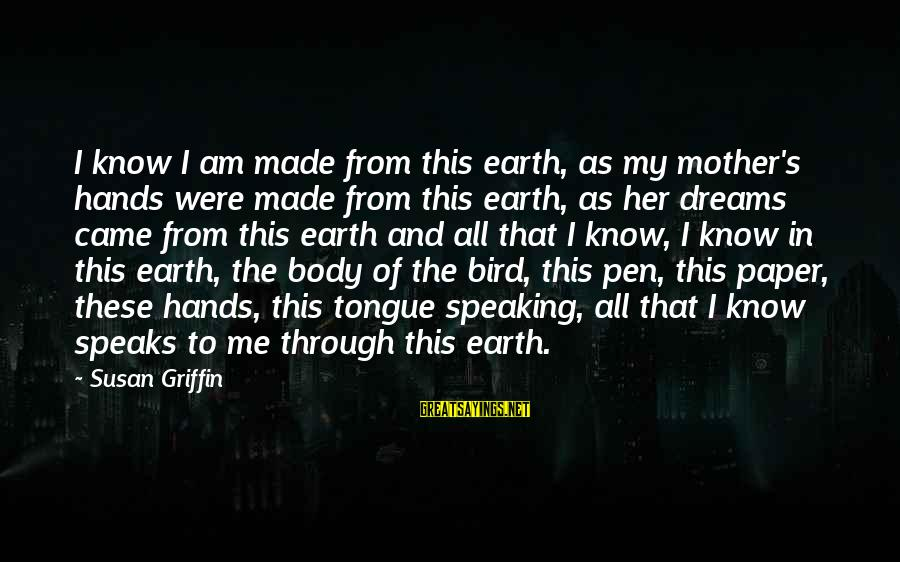 Made's Sayings By Susan Griffin: I know I am made from this earth, as my mother's hands were made from